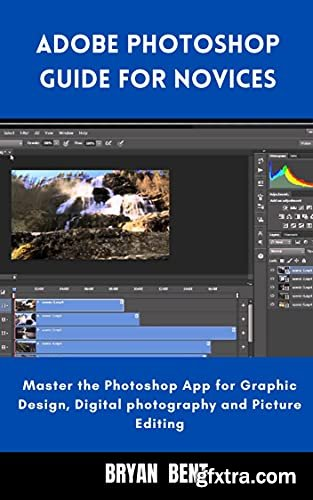 Adobe Photoshop Guide For Novice: Master the Photoshop App for Graphic design