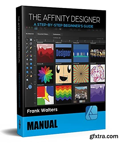 The Affinity Designer Manual: A Step-by-Step Beginner\'s Guide