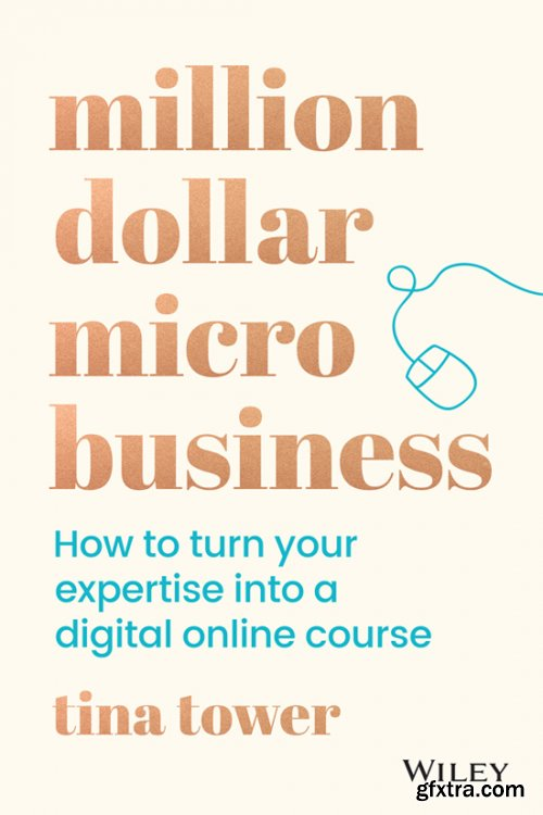 Million Dollar Micro Business: How to Turn Your Expertise Into a Digital Online Course