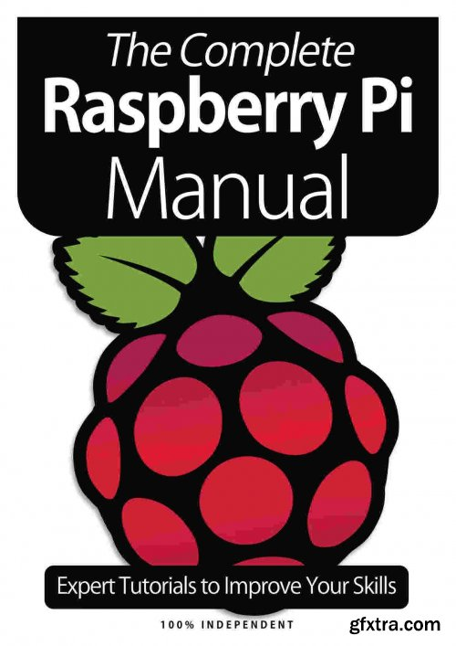 The Complete Raspberry Pi Manual - 8th Edition, 2021