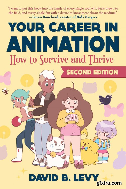 Your Career in Animation: How to Survive and Thrive, 2nd Edition