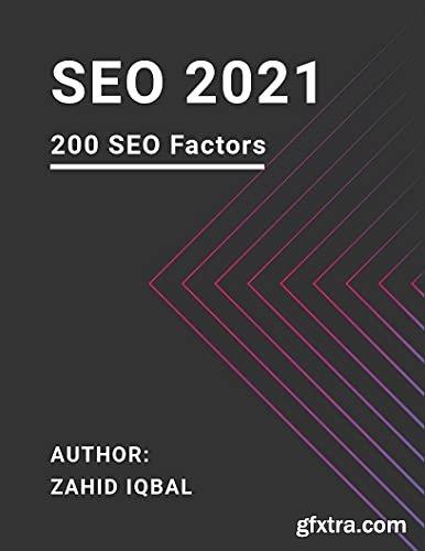 SEO 2021: Learn 200 Search Engine Optimization Factors in 2021
