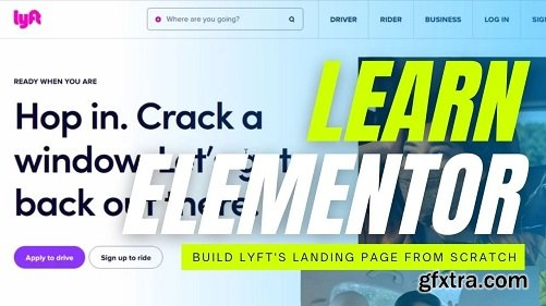 Elementor Class for Beginners - Learn by Designing Lyft\'s Landing Page