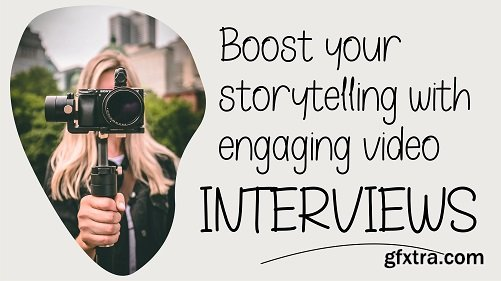 Boost Your Storytelling with An Engaging Video Interview