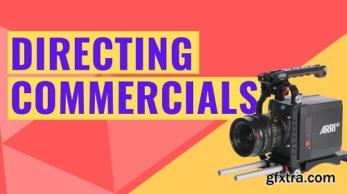 Filmmaking: Become a commercial director in the creative industry - All about Directing Movies