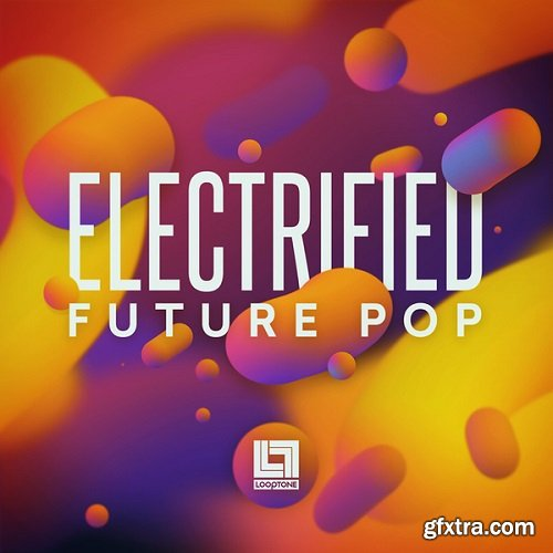 Looptone Electrified Future Pop WAV