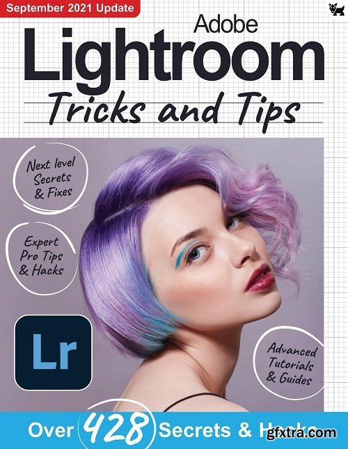 Adobe Lightroom Tricks and Tips - 7th Edition, 2021