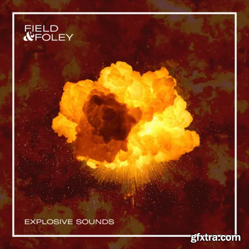 Field and Foley Explosive Sounds WAV