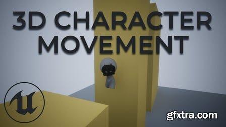 UE4 Beginners - 3D Platformer - Mastering the Character Class