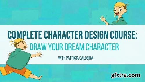 Complete Character Design Course: Draw Your Dream Character