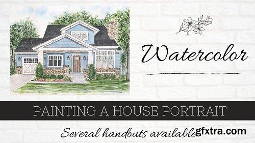 Watercolor: Painting a House Portrait