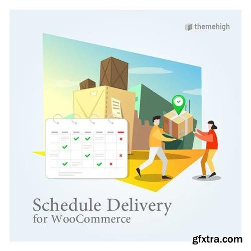 ThemeHigh - Schedule Delivery for WooCommerce v1.2.1