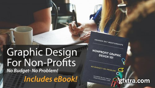Graphic Design For Non Profits - Not a designer? No budget? No problem!
