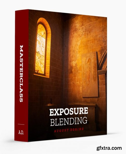 August Dering - Mastering Exposure Blending