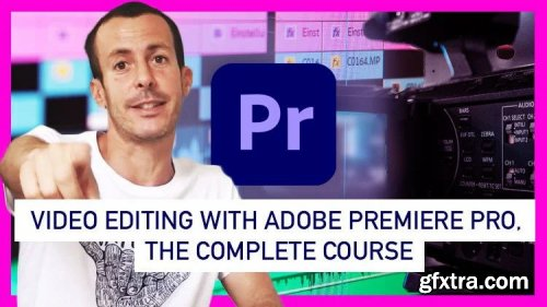 Video Editing with Adobe Premiere Pro - The complete course