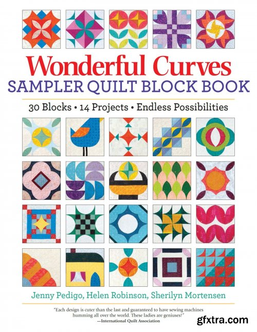 Wonderful Curves Sampler Quilt Block Book: 30 Blocks, 14 Projects