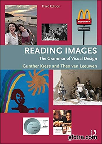 Reading Images: The Grammar of Visual Design, 3rd Edition