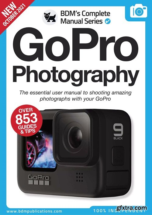 The Complete GoPro Manual - 11th Edition, 2021