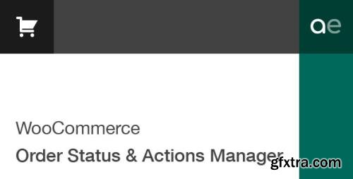 CodeCanyon - WooCommerce Order Status & Actions Manager v2.4.11 - 6392174