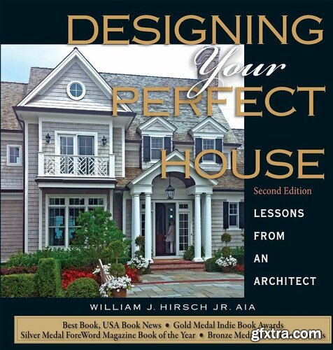 Designing Your Perfect House: Lessons from an Architect, 2nd edition