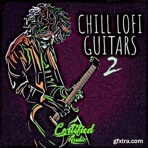 Certified Audio LLC Chill Lo-Fi Guitars 2 WAV
