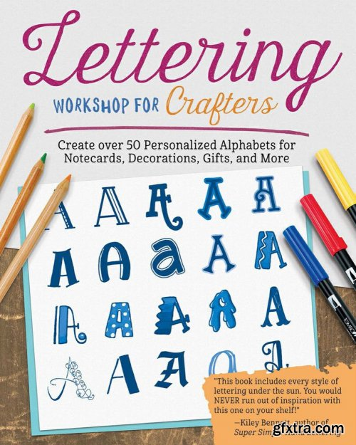 Lettering Workshop for Crafters: Create Over 50 Personalized Alphabets for Notecards, Decorations, Gifts, and More