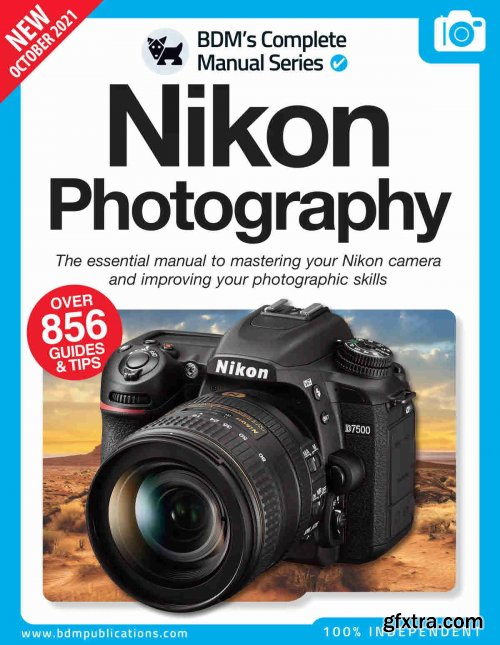 Nikon Photography The Essentials Manual To Mastering You Nikon - 11th Edition, 2021