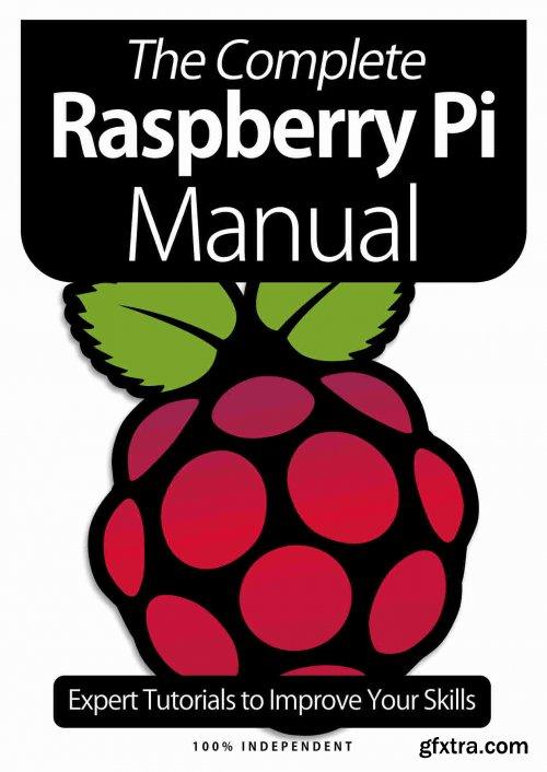 The Complete Raspberry Pi Manual - 8th Edition, 2021 (True PDF)