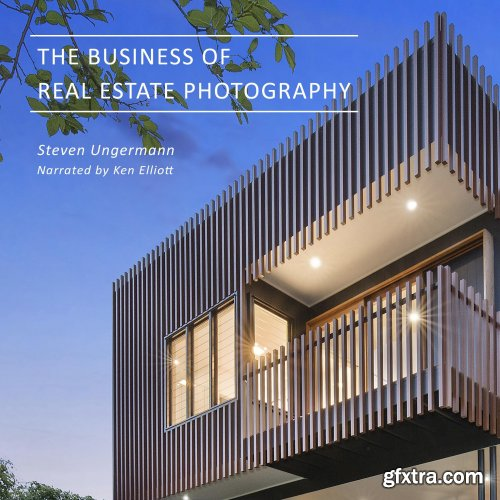 The Business of Real Estate Photography [Audiobook]