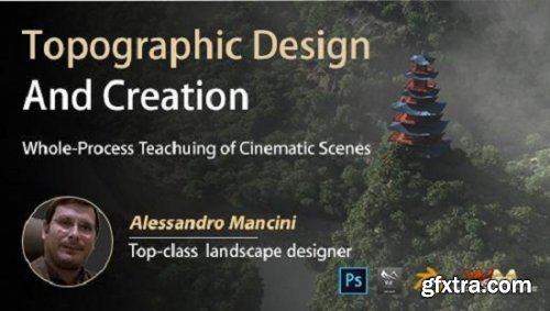 Wingfox – Terrain Design and Creation – A Whole-Process Case Teaching of Cinematic Scene with Alessandro Mancini