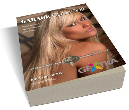 Garage Glamour: Digital Nude and Beauty Photography Made Simple | 11.61MB | HF-ES-RS-DF 128 pages | Publisher: Amherst Media, Inc. (May 28, 2006) | Language: English