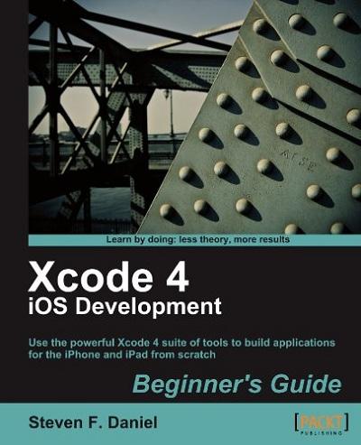 Xcode 4 iOS Development Beginner's Guide