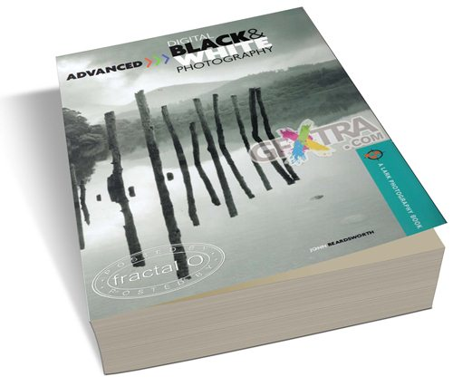 Advanced Digital Black & White Photography | 65.28MB | HF-ES-RS-DF 192 pages | Publisher: Lark Books (October 1, 2007) | Language: English