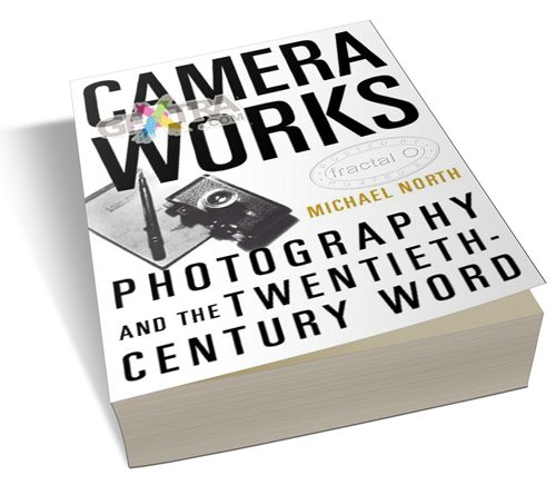 Camera Works: Photography and the Twentieth-Century Word| 14.24MB | HF-ES-RS-DF 272 pages | Publisher: Oxford University Press, USA (December 15, 2007) | Language: English