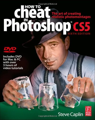 "Steve Caplin, ""How to Cheat in Photoshop CS5: The art of creating realistic"