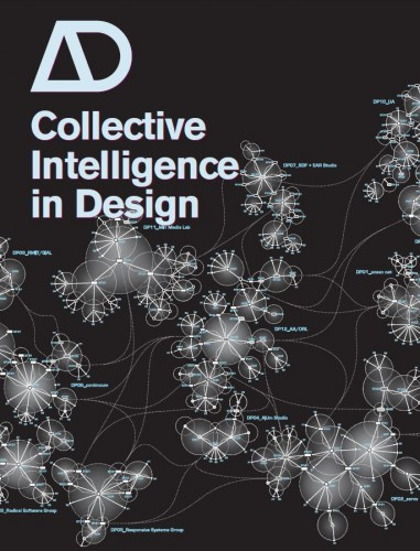 Collective intelligence in design AD by Christopher Hight and Chris Perry