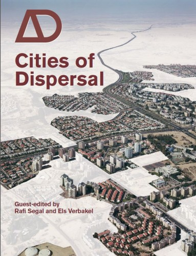 Cities of Dispersal AD by Rafi Segal and Els Verbakel