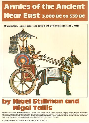 Armies of the Ancient Near East, 3000 BC-539 BC - Nigel Stillman & Nigel Tallis