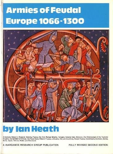 Armies of Feudal Europe, 1066-1300 - Ian Heath