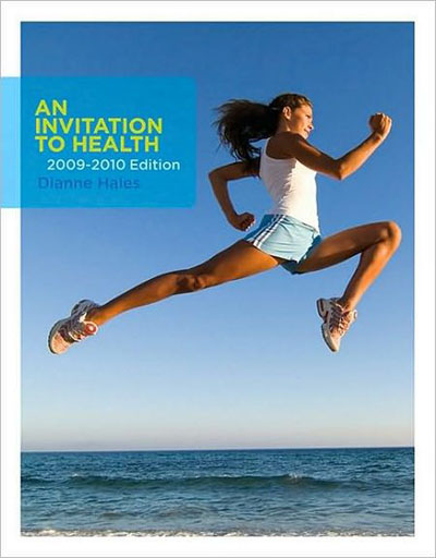 An Invitation to Health 2009-2010 Edition Dianne Hales