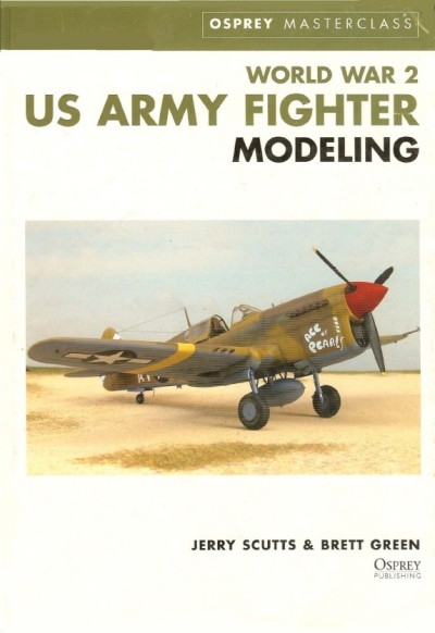 World War 2 US Army Fighter Modeling (Osprey Masterclass)
