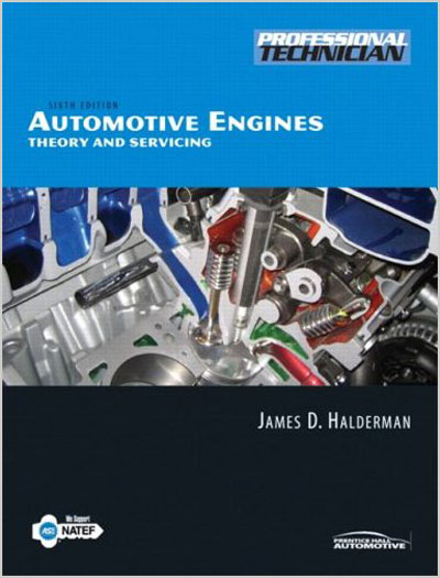 Automotive Engines: Theory and Servicing (6th Edition) James D. Halderman