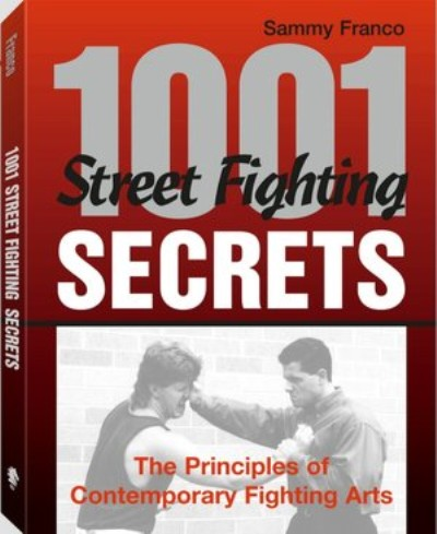 1001 Street Fighting Secrets - The Principles Of Contemporary Fighting Arts