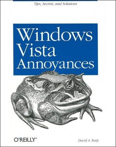 Windows Vista Annoyances - Tips, Secrets, and Hacks