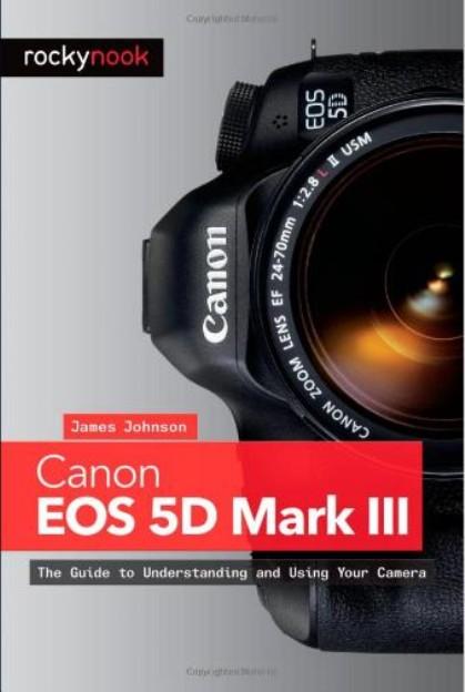 佳能EOS 5D Mark III:了解使用相机指南