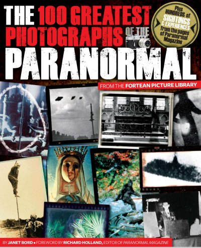 The 100 Greatest Photographs of the Paranormal (2010/PDF)