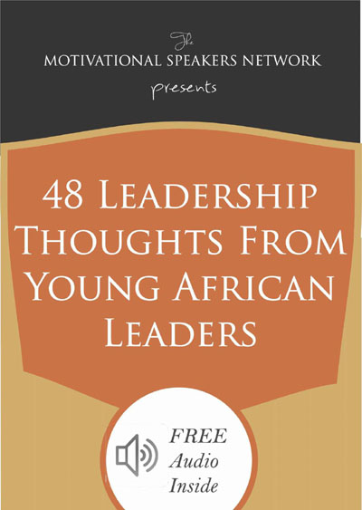 48 Leadership Thoughts from Young African Leaders Motivational Speakers Network