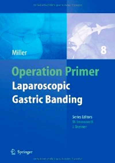 Laparoscopic Gastric Banding (Operation Primers)