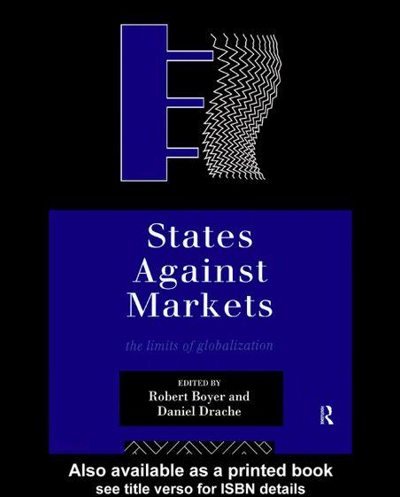 States Against Markets: The Limits of Globalization