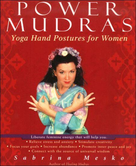 ower Mudras: Yoga Hand Postures for Women